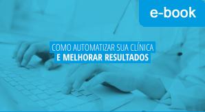 Como automatizar sua clínica e melhorar resultados