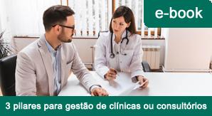 3 pilares para gestão de clínicas ou consultórios